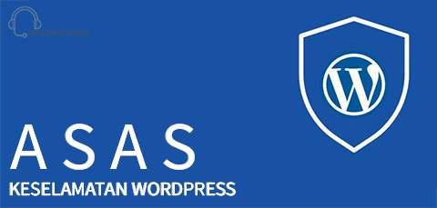 ASAS KESELAMATAN WORDPRESS WEB HOSTING MALAYSIA